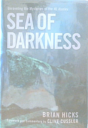 Sea Of Darkness The Mysteries Of Th Hl Hunley B3769