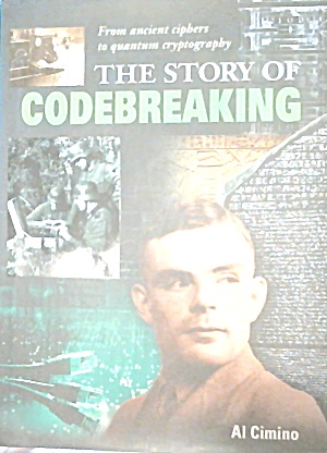 The Story Of Codebreaking From Ancient Cyphers To Quantum Cryptography B3776
