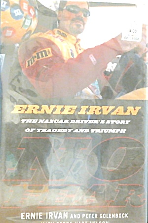 On Fear Ernie Irvan Story Of Tradedy And Triump B3794