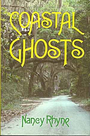Coastal Ghosts Haunted Places From Wilmington Nc To Savannah Ga B3800