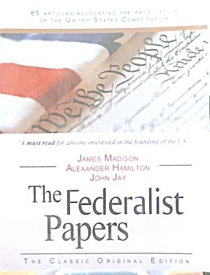 The Federalist Papers Classic Original Edition B3806