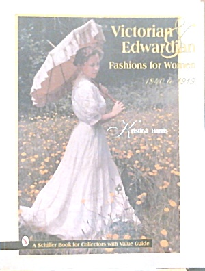 Victorian and Edwardian Fashions for Women 1840 1949 b3808 (Image1)