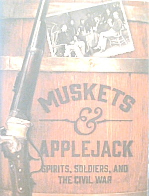 Muskets and Applejack Mark Will-Weber Civil War b3811 (Image1)