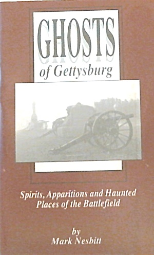 Ghosts Of Gettysburg Spirits Apparitions Haunted Places Of The Battlefield B3930