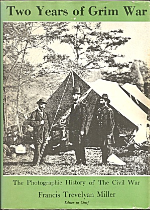 The Photographic History Of The Civil War Two Years Of Grim War B3936