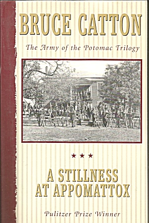 A Stillness at Appomattox Army of the Potoma Trilogy B3939 (Image1)