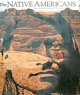 The Native Americans An Illustrated History B3954