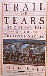 Trail Of Tears Story Of The Cherokee Nation John Ehle