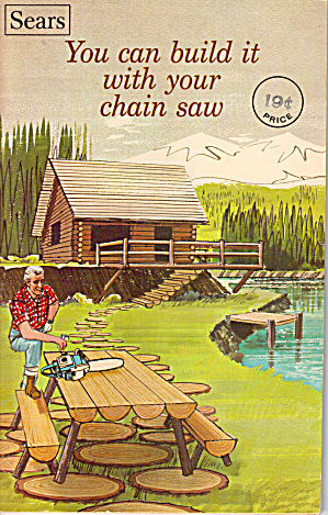 Sears You Can Build It With Your Chain Saw Bk0128