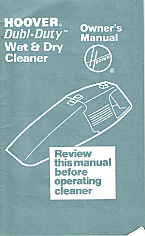 Hoover Dubl Duty Wet And Dry Cleaner Owner S Manual Bk0131