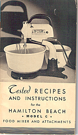 Recipes and Instructions ,Hamitton Beach Mixer Model C (Image1)