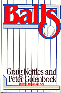 Balls, Graig Nettles And Peter Golenbock