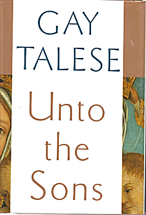 Unto the Sons by Gay Talese (Image1)