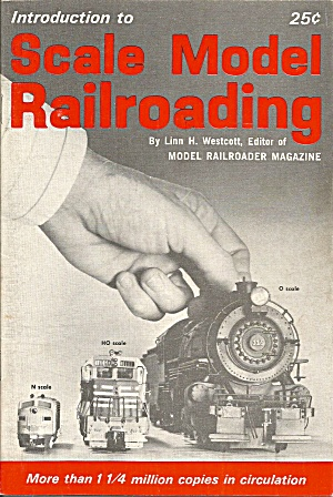 Introduction To Scale Model Railroading Linn Westcott Lp0873