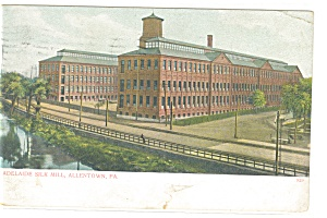Allentown PA The Adelaide Silk Mill Postcard p10306 1909 (Image1)