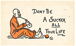 Don T Be A Sucker All Your Life Vintage Postcard P12360