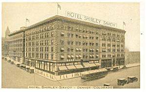 Denver  CO Hotel Shirley Savoy Postcard p14502 Trolley (Image1)