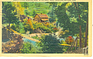 Home In Great Smoky Mountains National Park Tn Postcard P18010 1941