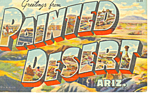 Greetings From Painted Desert,AZ Big Letter Postcard (Image1)