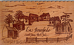 La Bourgade Quebec Novelty Wood Postcard P30904