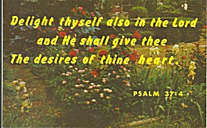 Psalm 37:4 Delight thyself also in the Lord... (Image1)
