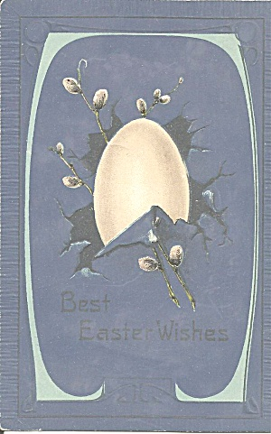 Easter 1910 Postcard Egg And Pussy Willows P36447