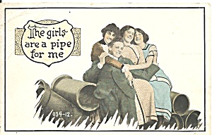 The Girls Are A Pipe For Me 1913 Postcard P36567