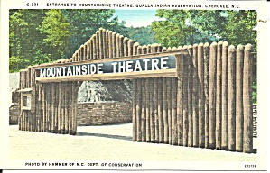 Cherokee Nc Entrance Mountainside Theatre Postcard P37912