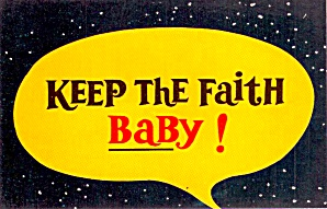 Keep The Faith Baby Postcard P38671