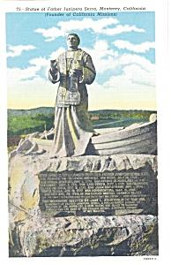 Statue Father Junipero Serra Montery CA  Postcard p8870 (Image1)