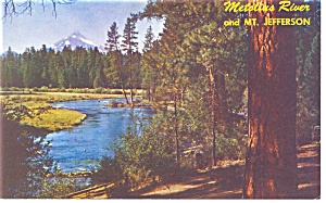 Mt Jefferson And Metolius River Oregon Postcard P8966