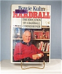Click here to enlarge image and see more about item b0495: Bowie Kuhn, Hardball