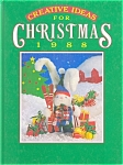 Click here to enlarge image and see more about item b0998: Creative Ideas for Christmas 1988