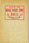 Click here to enlarge image and see more about item b1404: How to Make Your Own Dolls, Schauffler