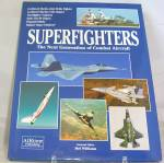 Superfighters The Next Generation of Combat Aircraft (2003, Hardcover)