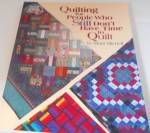 Click here to enlarge image and see more about item B4284: Quilting for People Who Still Don t Have Time to Quilt B4284