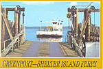 Greenport Shelter Island Ferry Postcard cs2604