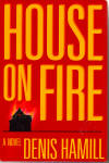 Click here to enlarge image and see more about item D4011: House On Fire by Denis Hamill