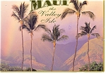 Maui HI The Valley Isle Postcard n0843