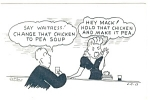 Change That Chicken to Pea Soup Comic Postcard 1949
