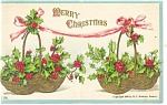 Christmas Postcard Baskets of Holly p11616 1908
