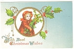 Christmas Postcard Little Girl with Holly p11618 1909