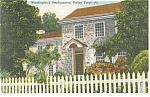 Valley Forge PA Washington s Headquarters Postcard p13498