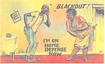 Blackout I m on home defense now Comical Postcard p21217