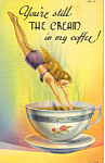 You Are Still The Cream in My Coffee Postcard p24565
