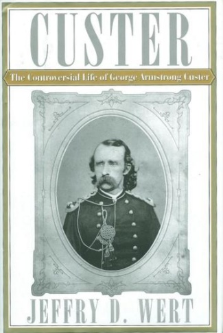 Custer; The Controversial Life Of George Armstrong Custer