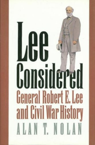 Lee Considered; General Robert E. Lee And Civil War History