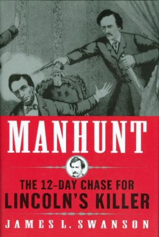 Manhunt; The 12 Day Chase For Lincoln's Killer