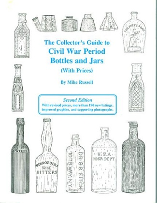 The Collector's Guide To Civil War Period Bottles