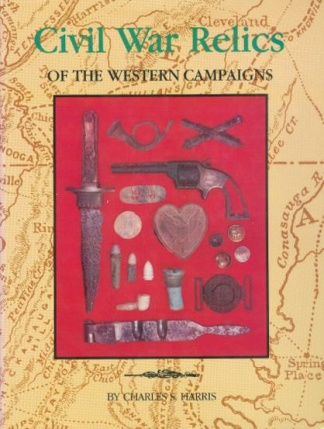 Civil War Relics Of The Western Campaigns, 1861-1865